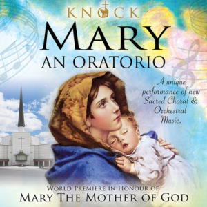 WORLD Premiere of Oratorio 'Mary' AT KNOCK Basilica @ Knock Basilica | Knock | County Mayo | Ireland