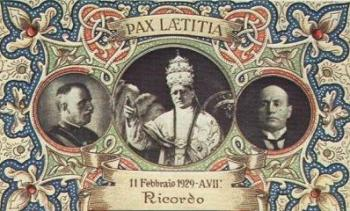 "This is a souvenir copy of the creation of the Vatican State by the Lateran Pacts. Its ""trinity"" of King Victor Emmanuel III, Pope Pius XI and Benito Mussolini."