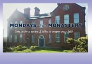Mondays at the Monastery
